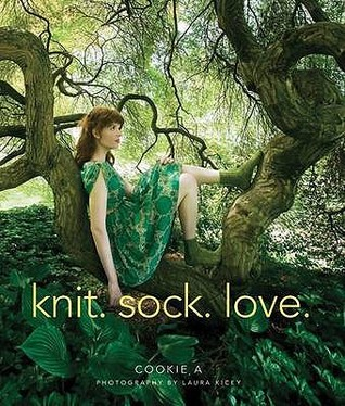 Knit. Sock. Love. by Cookie A.