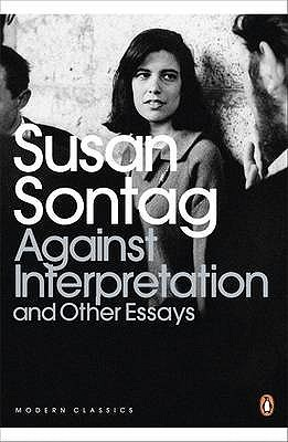 Against Interpretation and Other Essays by Susan Sontag