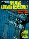 The Gun Digest Book of Firearms Assembly/Disassembly: Part I: Automatic Pistols