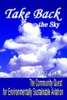Take Back the Sky: The Community Quest for Environmentally Sustainable Aviation