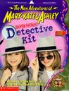 Super Secret Detective Kit: Become a Super Detective-Just Like the Trenchcoat Twins (The New Adventures of Mary-Kate and Ashley)