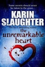 The Unremarkable Heart and Other Stories - Karin Slaughter
