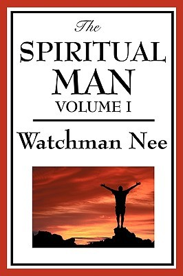 The Spiritual Man by Watchman Nee