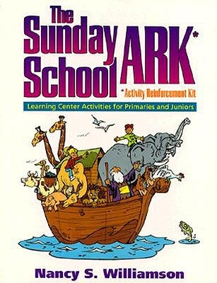 The Sunday School Ark: Learning Center Activities For Primaries And Juniors/Activity Reinforcement Kit