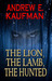 The Lion, the Lamb, the Hunted  A Psychological Thriller