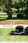 Abbott Awaits: A Novel (Yellow Shoe Fiction)