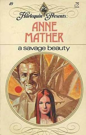 A Savage Beauty by Anne Mather