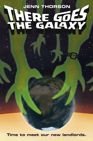 There Goes the Galaxy by Jenn Thorson