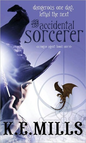 The Accidental Sorcerer by K.E. Mills