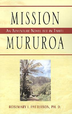 Mission Mururoa: An Adventure Novel Set in Tahiti