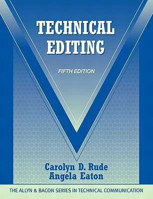 Technical Editing (5th Edition) by Carolyn D. Rude