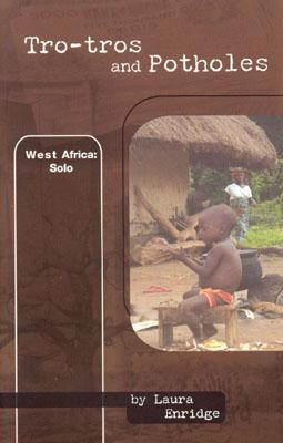 Tro Tros And Potholes: West Africa: Solo