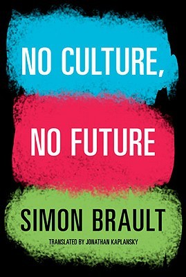 No Culture, No Future by Simon Brault
