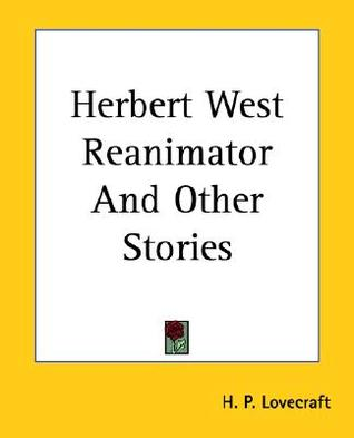Herbert West by H.P. Lovecraft