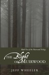 The Blight of Muirwood (Muirwood, #2)
