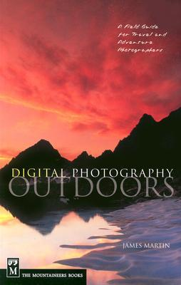 Digital Photography Outdoors by James    Martin