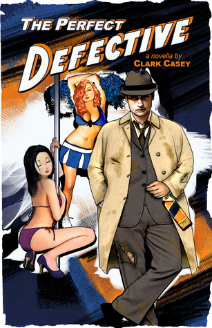 The Perfect Defective by Clark Casey