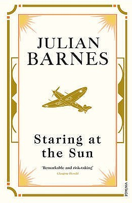 Staring at the Sun. Julian Barnes by Julian Barnes