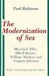 The Modernization of Sex: Havelock Ellis, Alfred Kinsey, William Masters & Virginia Johnson