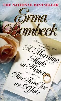 A Marriage Made in Heaven by Erma Bombeck