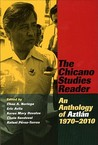 The Chicano Studies Reader: An Anthology of Aztlan, 1970-2010