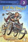 Eat My Dust!: Henry Ford's First Race (Step Into Reading 3)