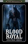 Blood Royal (Pax Britannia, #5)