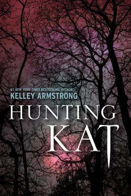 Hunting Kat Darkest Powers series Kelley Armstrong epub download and pdf download