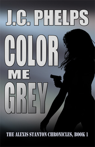 Color Me Grey (Alexis Stanton Chronicles, #1)