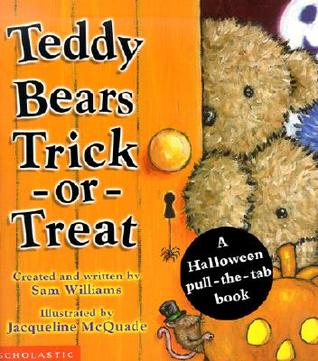 Teddy Bears' Trick Or Treat: A Halloween Pull The Tab Book