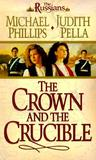 The Crown And The Crucible by Michael             Phillips