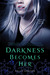 Darkness Becomes Her (Gods ...