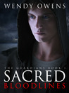 Sacred Bloodlines (The Guardians, #1)