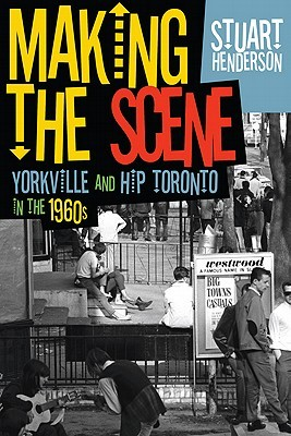 Making the Scene by Stuart Henderson