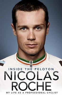 Inside The Peloton by Nicolas Roche