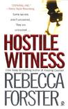 Hostile Witness by Rebecca Forster