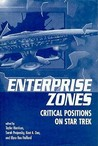 Enterprise Zones: Critical Positions On Star Trek
