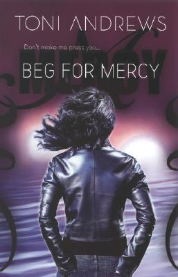 Beg For Mercy by Toni Andrews