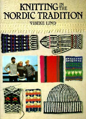 Knitting In The Nordic Tradition by Vibeke Lind