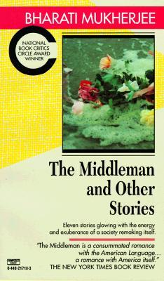 "The Middleman"" and Other Stories by Bharati Mukherjee"
