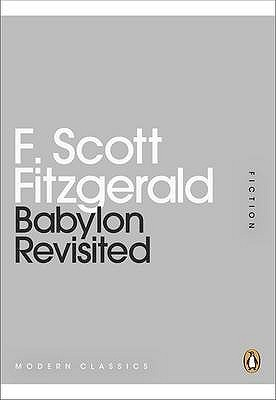 Babylon Revisited by F. Scott Fitzgerald