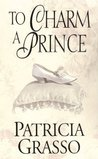 To Charm a Prince (Douglas Trilogy, #2) (The Kazanovs, #1)