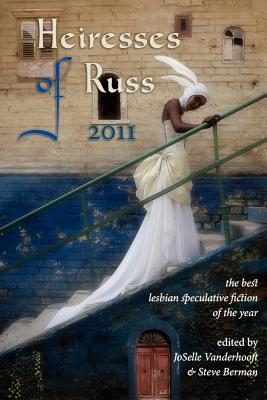 Heiresses of Russ 2011 by JoSelle Vanderhooft