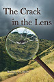 The Crack in the Lens by Darlene A. Cypser
