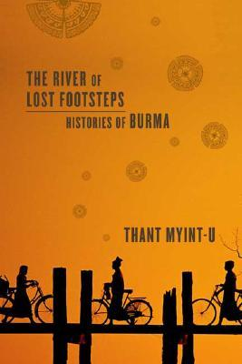 The River of Lost Footsteps: Histories of Burma