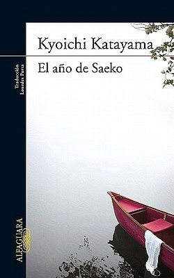 El Ano de Saeko = The Year of Saeko by Kyōichi Katayama