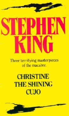 Christine/The Shining/Cujo by Stephen King