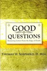 Good Questions: Answering Letters from the Edge of Doubt