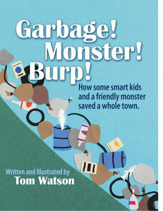 Garbage! Monster! Burp! by Tom     Watson