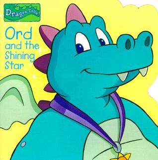 Ord and the Shining Star (Dragon Tales)